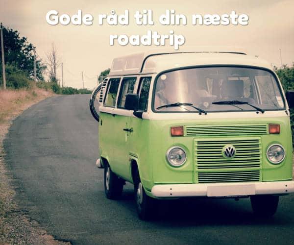 Gode råd til din næste roadtrip