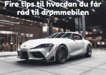 Fire tips til hvordan du får råd til drømmebilen